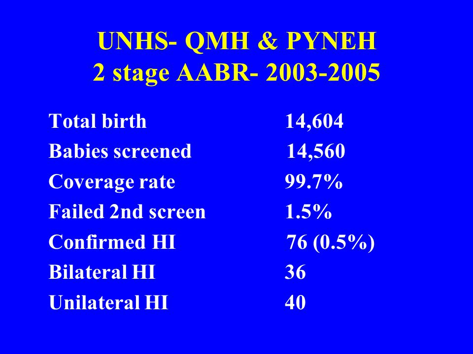 UNHS- QMH & PYNEH 2 stage AABR- 2003-2005