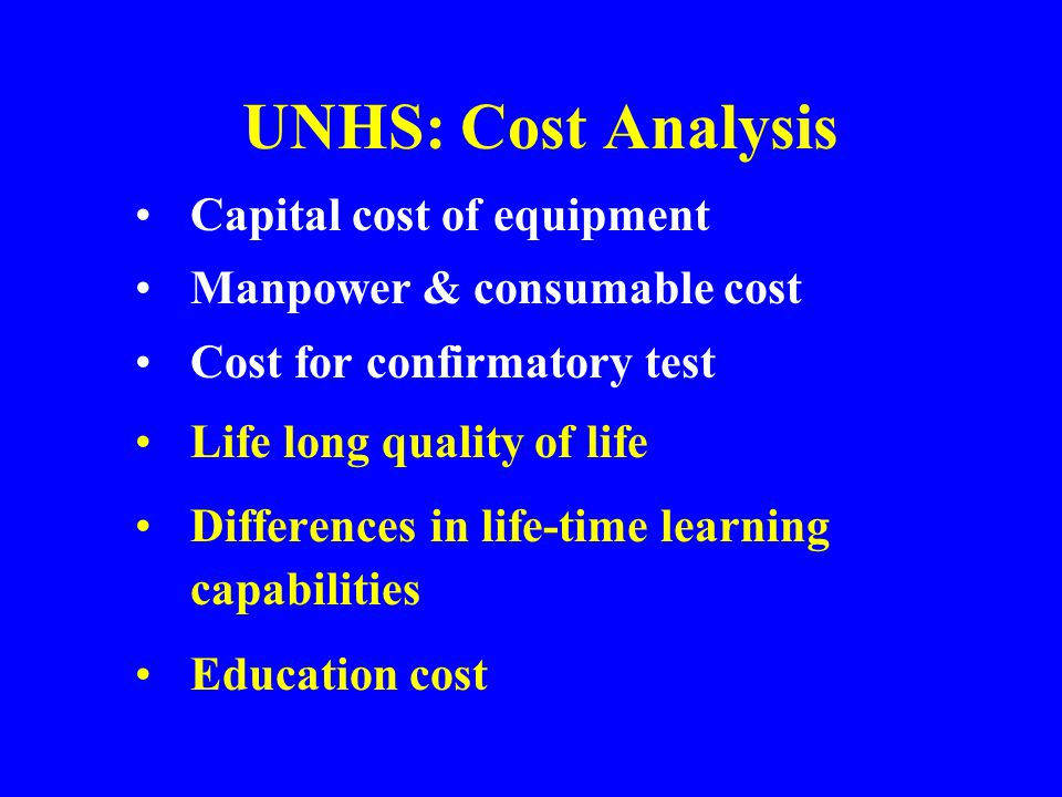 UNHS: Cost Analysis Capital cost of equipment
