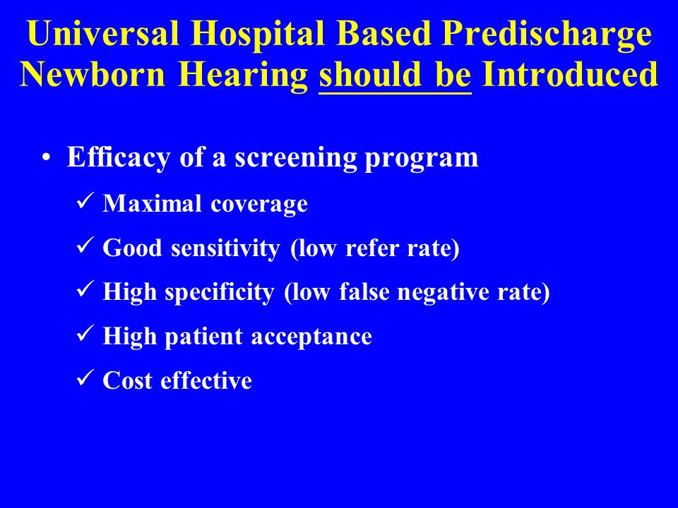 Universal Hospital Based Predischarge Newborn Hearing should be Introduced
