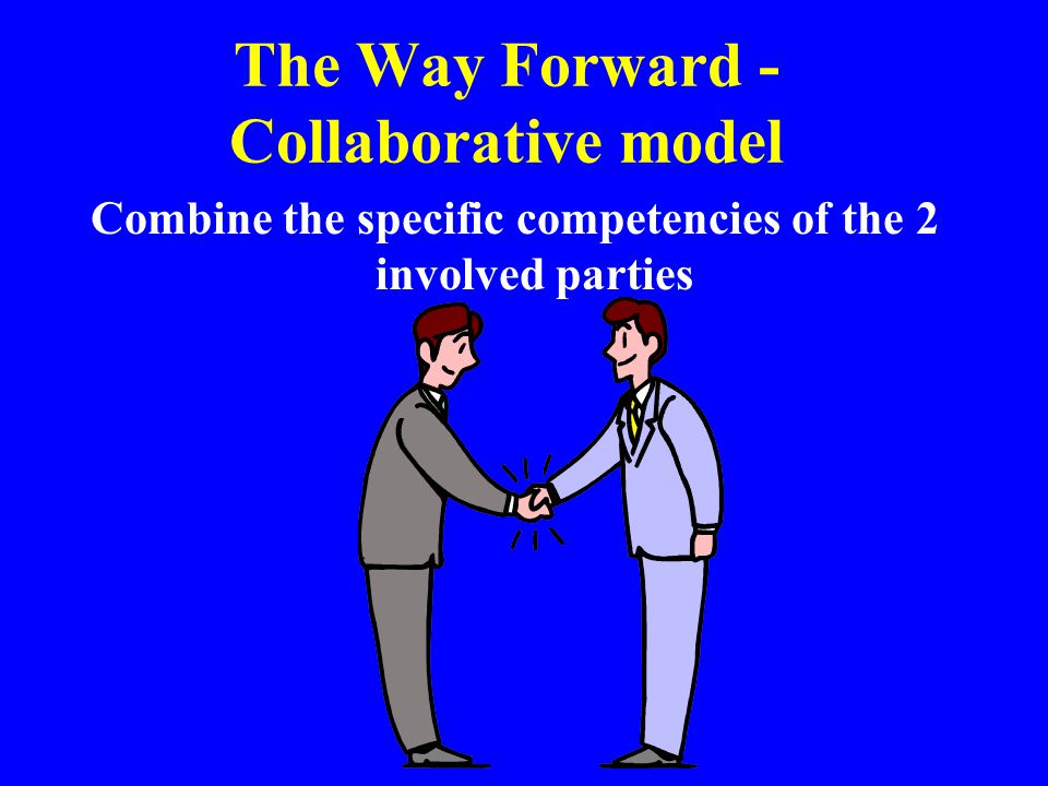 The Way Forward - Collaborative model