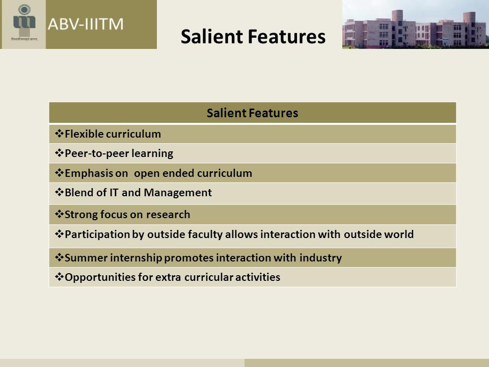 Salient Features Salient Features Flexible curriculum