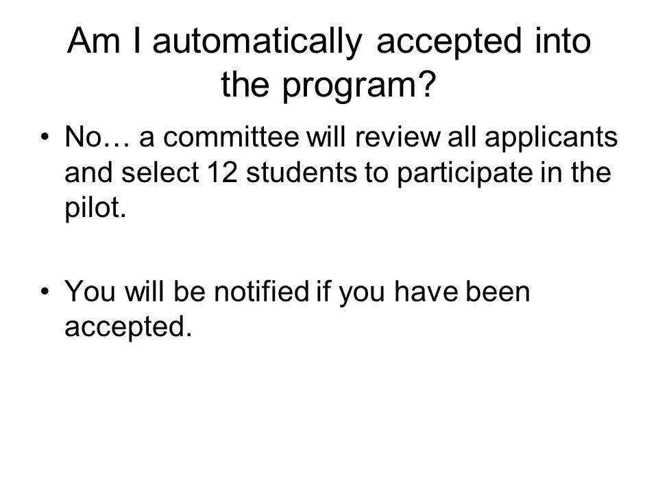 Am I automatically accepted into the program