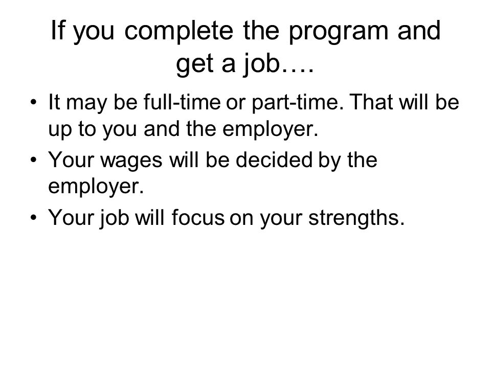 If you complete the program and get a job….
