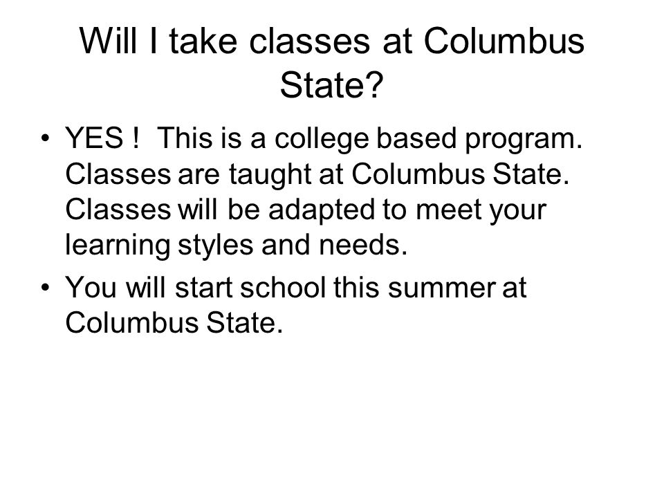 Will I take classes at Columbus State