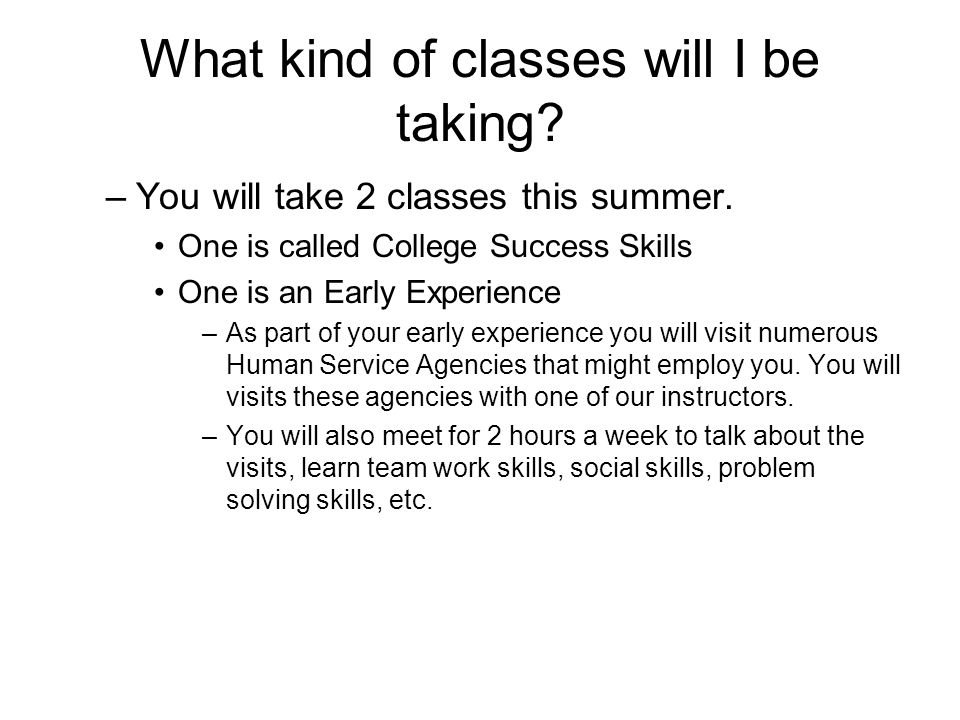 What kind of classes will I be taking