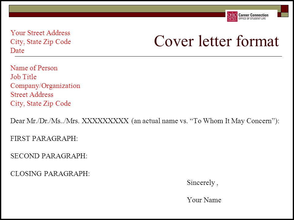 Cover letter format Your Street Address City, State Zip Code Date
