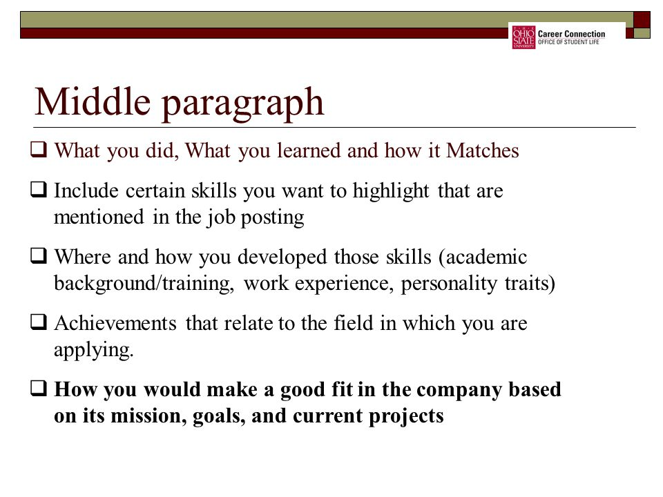 Middle paragraph What you did, What you learned and how it Matches