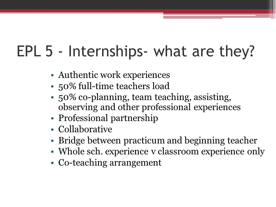 EPL 5 - Internships- what are they