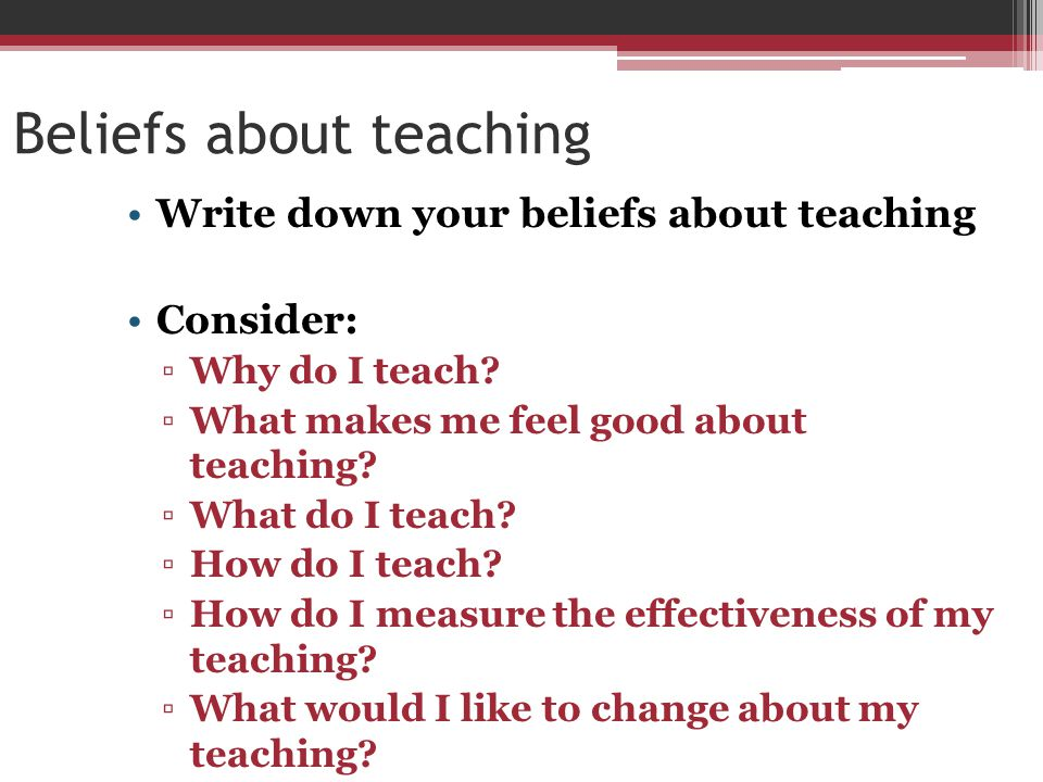 Beliefs about teaching