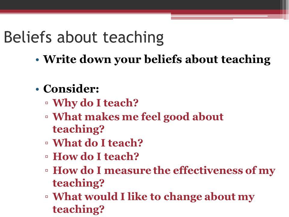 Beliefs about teaching