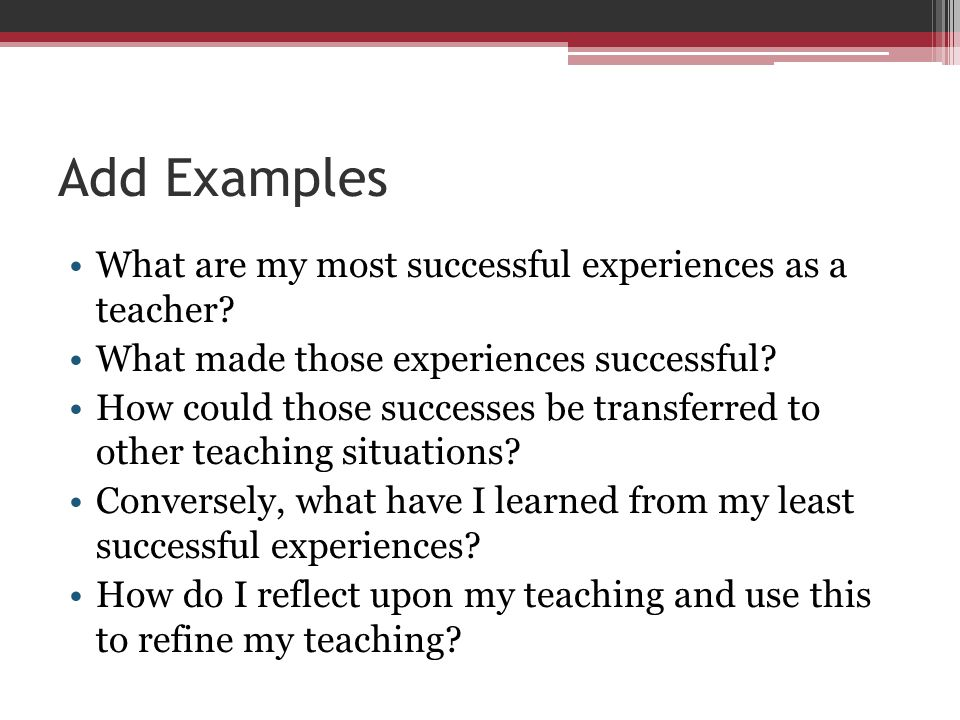 Add Examples What are my most successful experiences as a teacher
