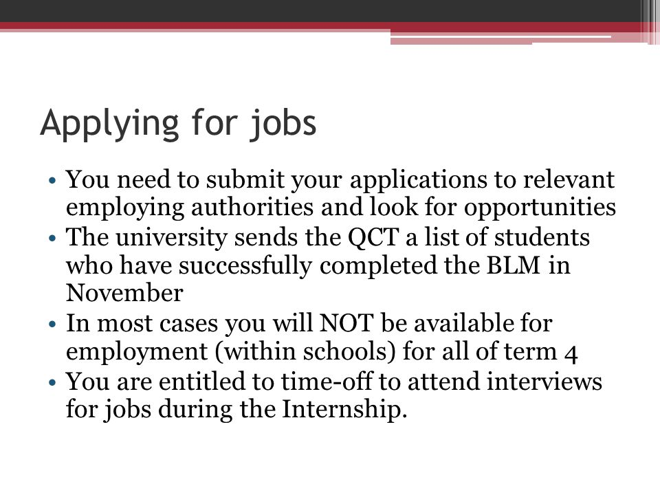 Applying for jobs You need to submit your applications to relevant employing authorities and look for opportunities.