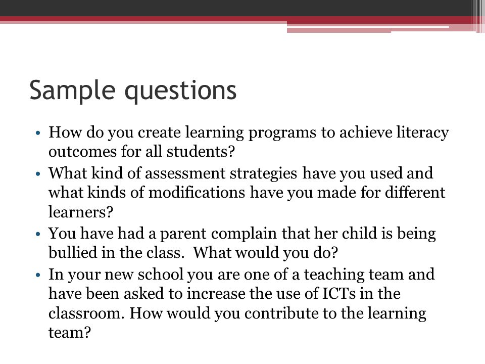 Sample questions How do you create learning programs to achieve literacy outcomes for all students