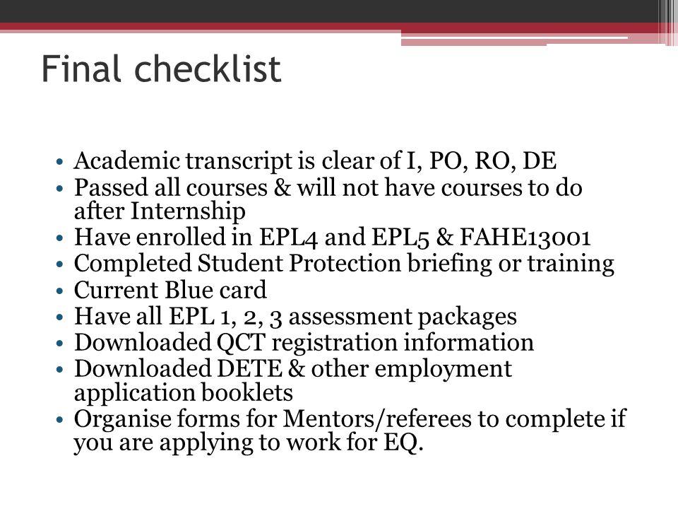 Final checklist Academic transcript is clear of I, PO, RO, DE