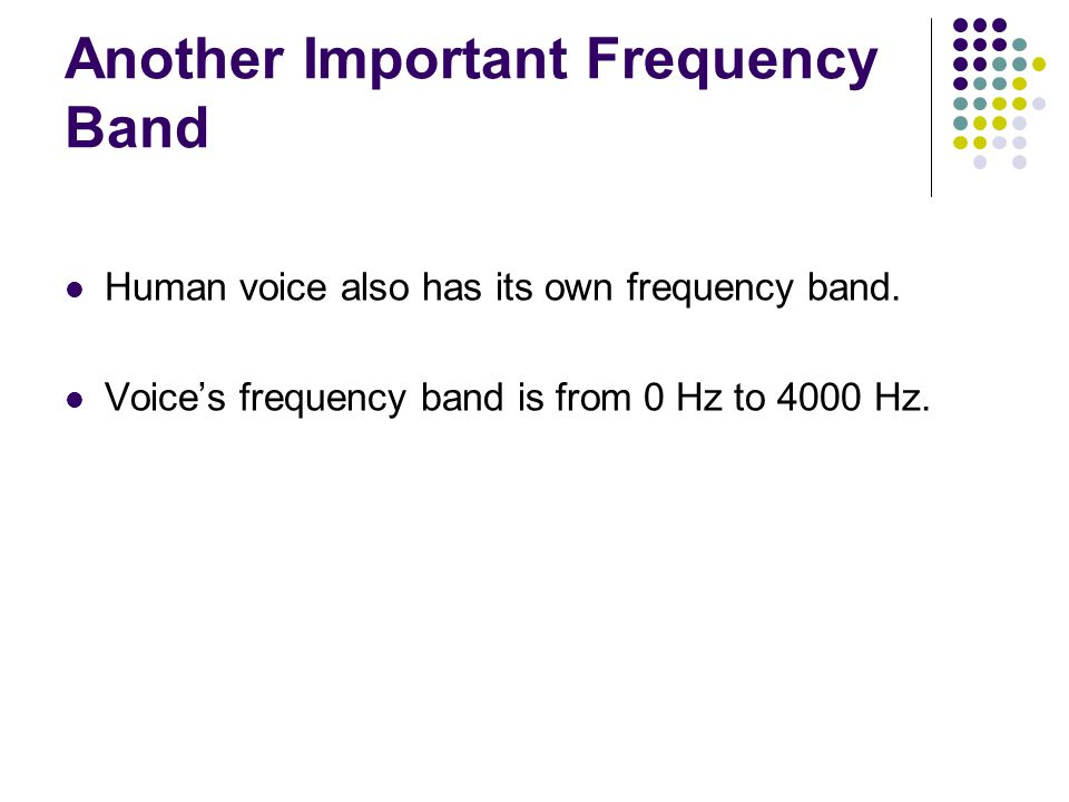 Another Important Frequency Band