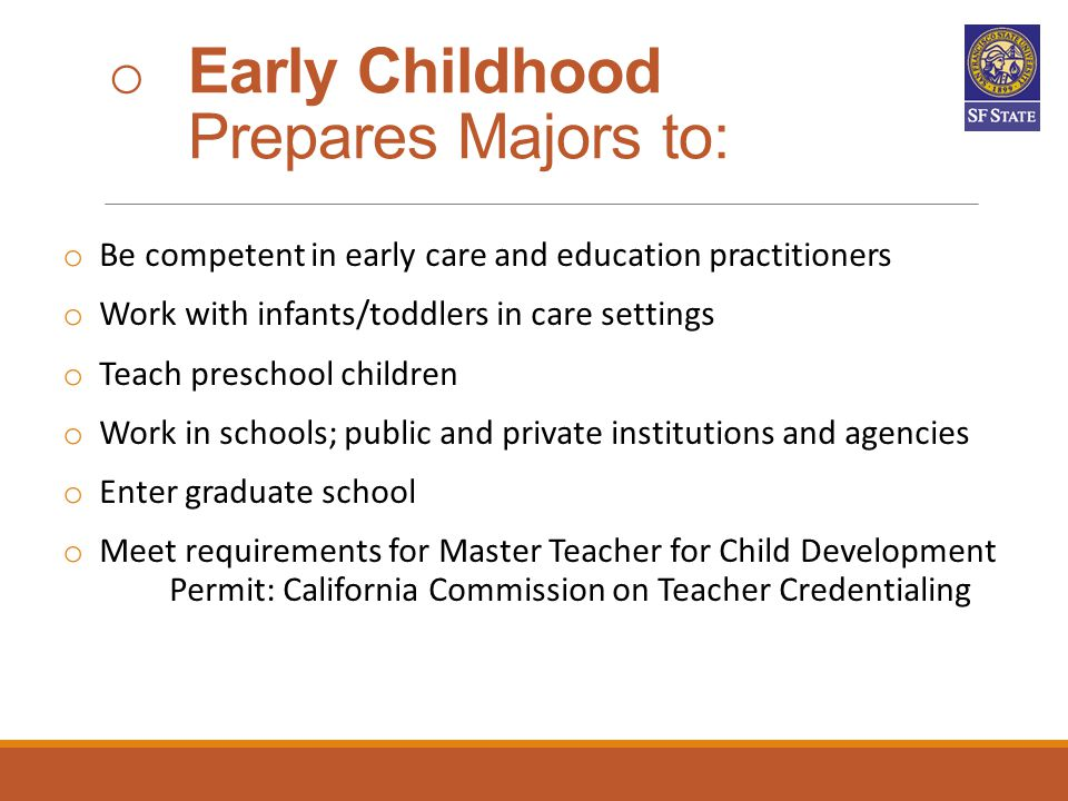Early Childhood Prepares Majors to: