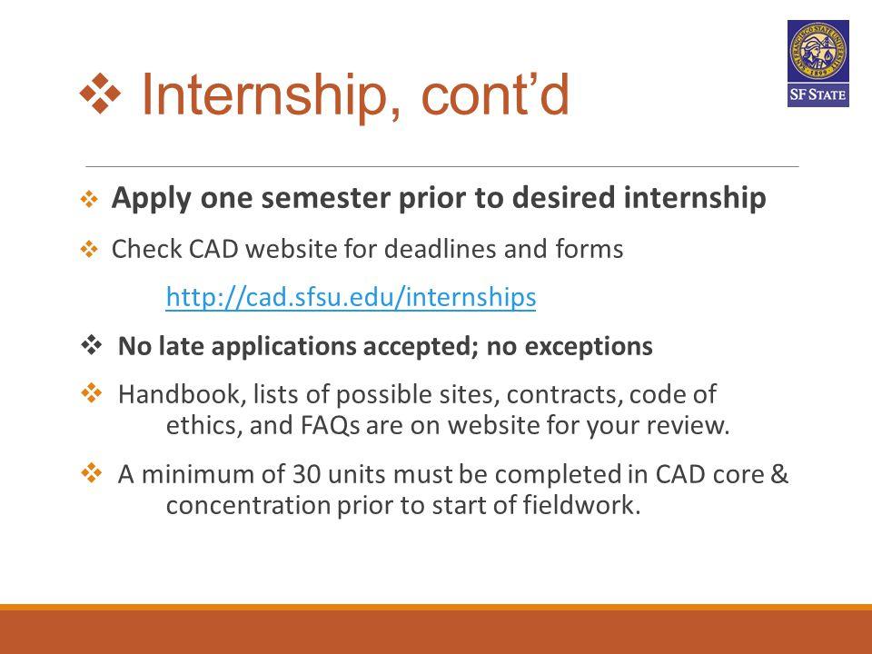 Internship, cont'd http://cad.sfsu.edu/internships