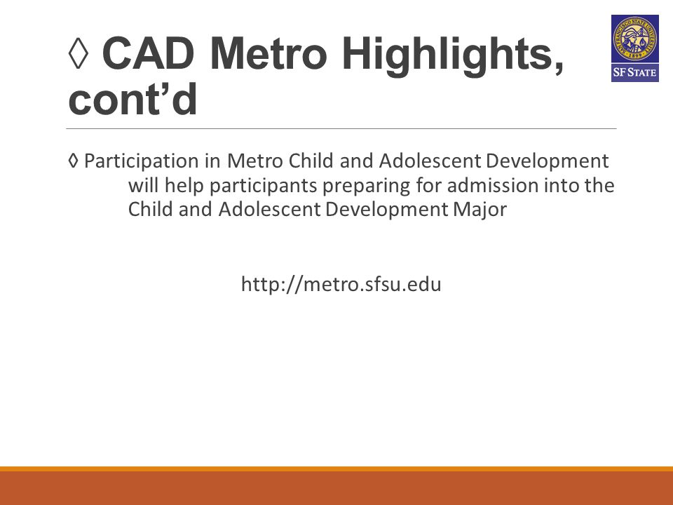 ◊ CAD Metro Highlights, cont'd