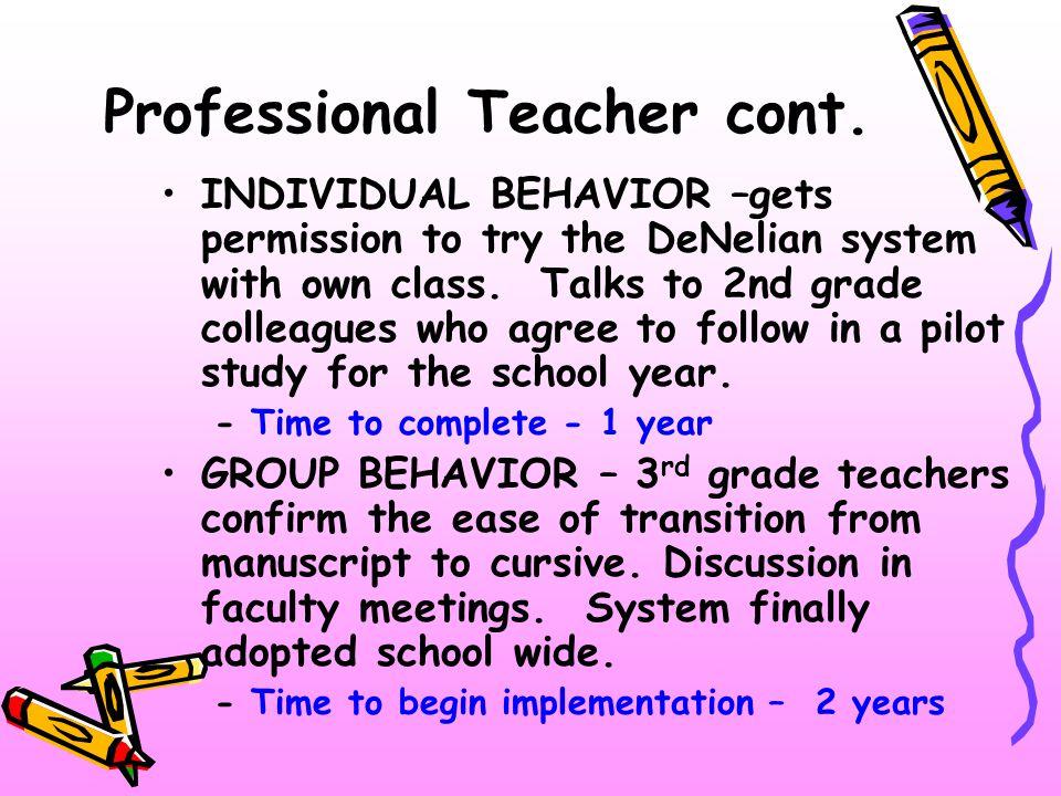 Professional Teacher cont.