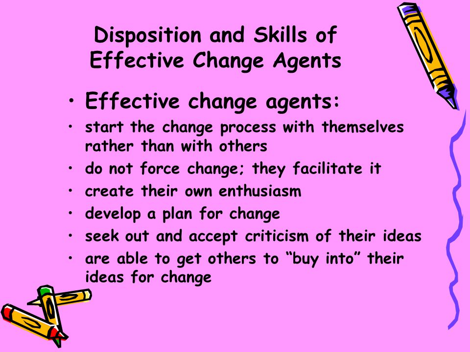 Disposition and Skills of Effective Change Agents