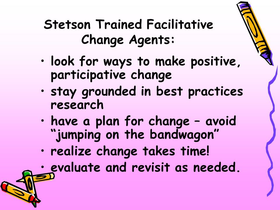 Stetson Trained Facilitative Change Agents: