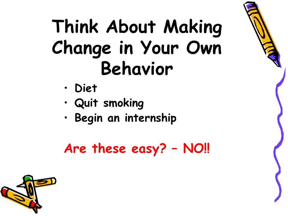Think About Making Change in Your Own Behavior