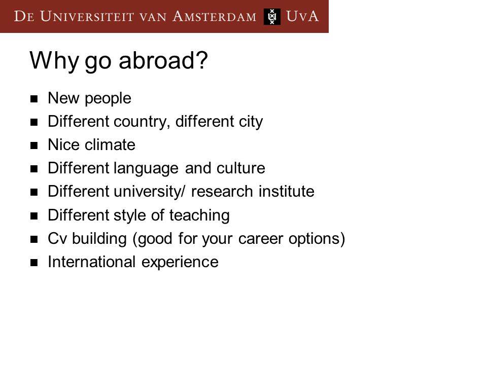 Why go abroad New people Different country, different city
