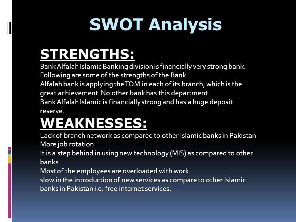 SWOT Analysis STRENGTHS: WEAKNESSES: