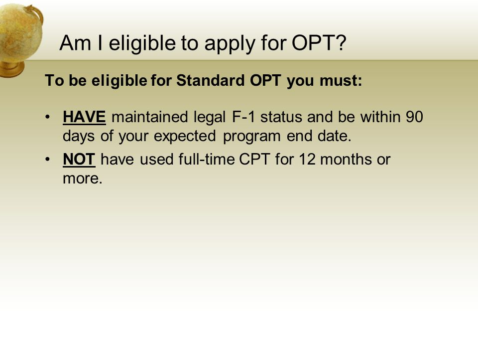 Am I eligible to apply for OPT