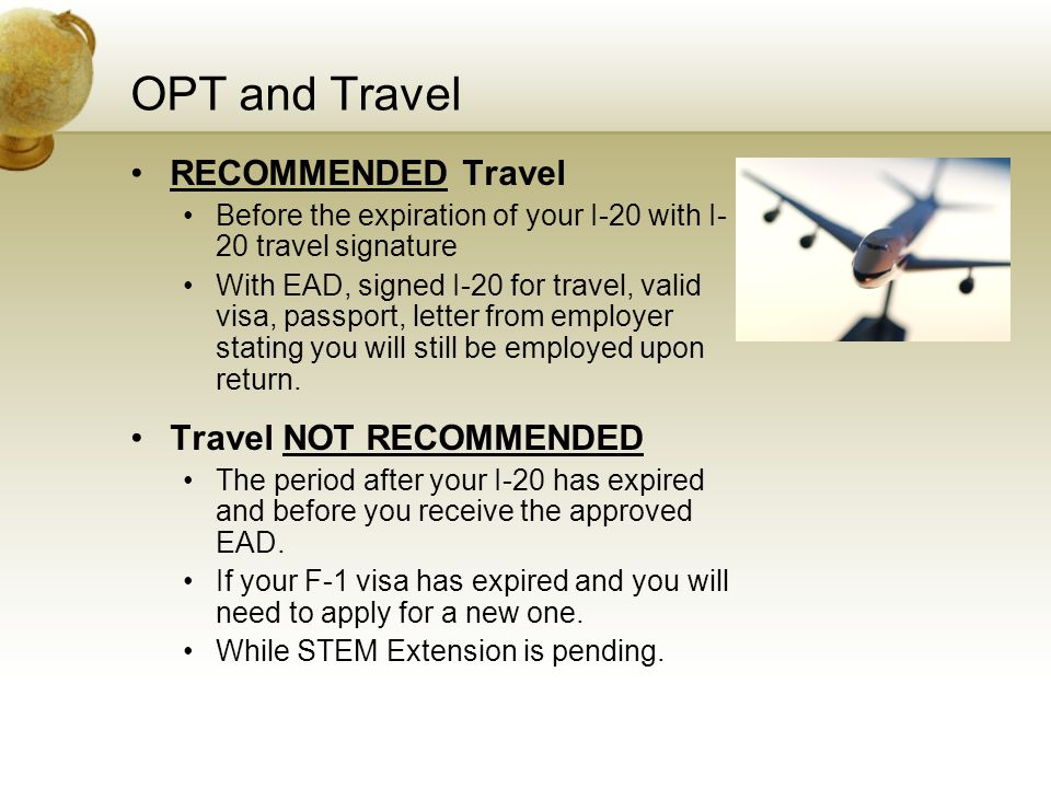 OPT and Travel RECOMMENDED Travel Travel NOT RECOMMENDED