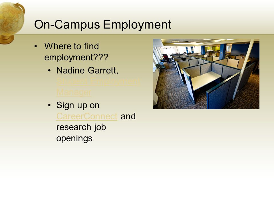 On-Campus Employment Where to find employment