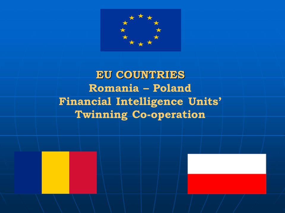 EU COUNTRIES Romania – Poland Financial Intelligence Units' Twinning Co-operation