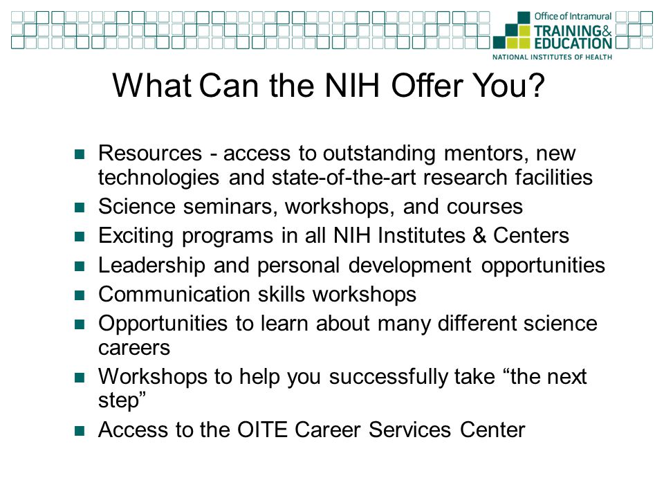 What Can the NIH Offer You