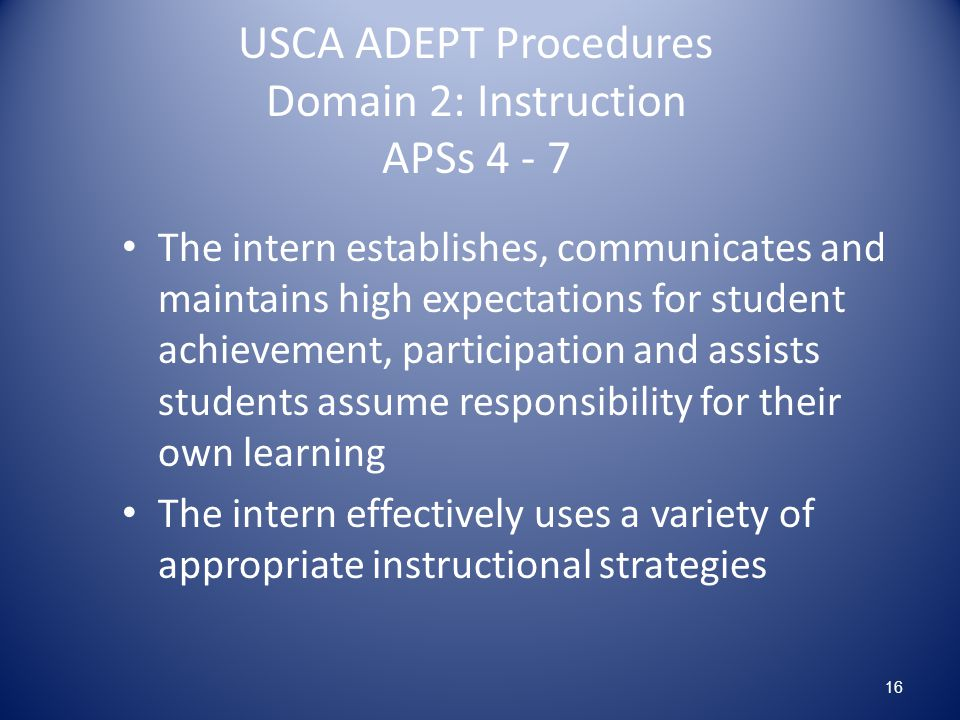 USCA ADEPT Procedures Domain 2: Instruction APSs 4 - 7