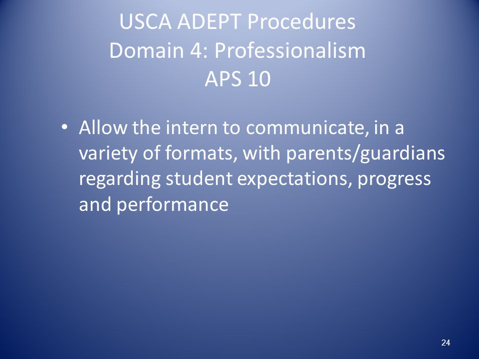 USCA ADEPT Procedures Domain 4: Professionalism APS 10