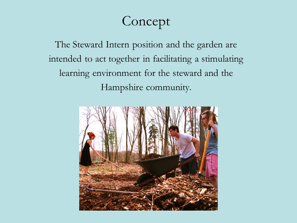 Concept The Steward Intern position and the garden are