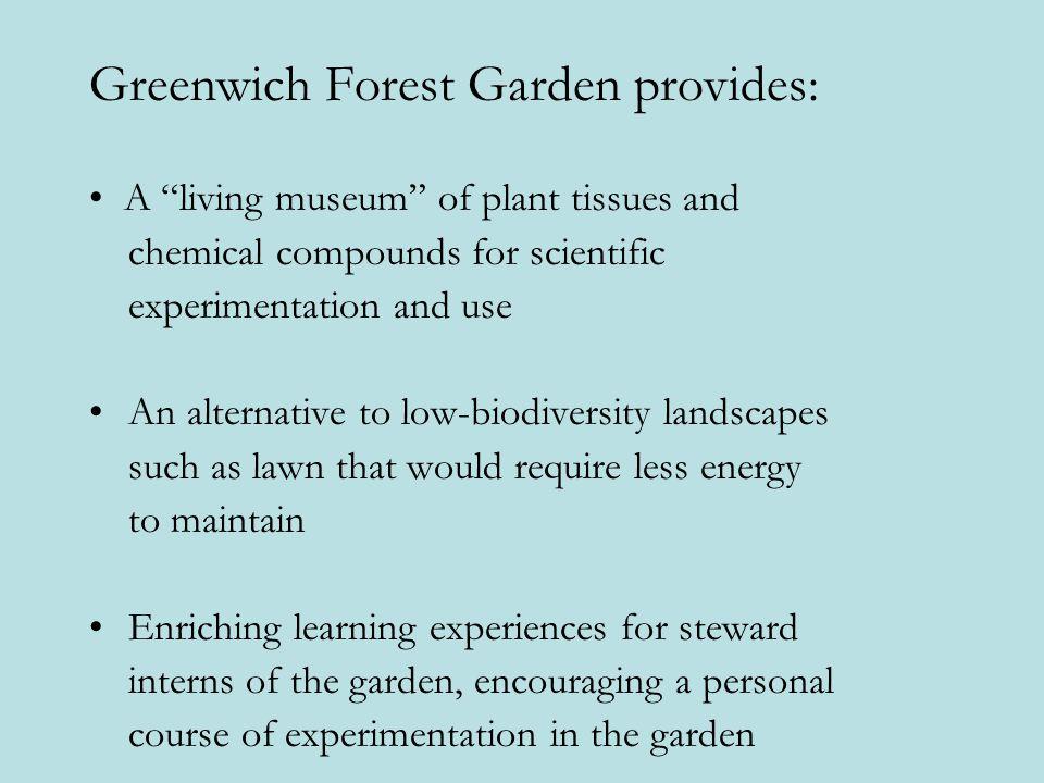 Greenwich Forest Garden provides: