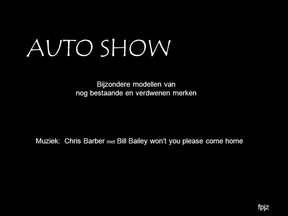 AUTO SHOW Bijzondere modellen van nog bestaande en verdwenen merken