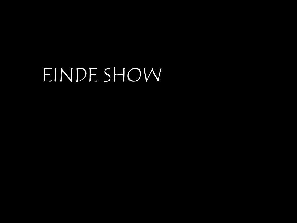 EINDE SHOW