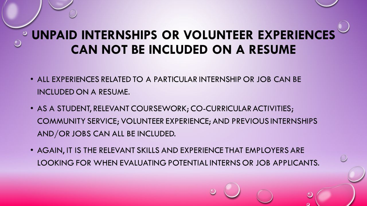 Unpaid Internships or Volunteer Experiences Can Not Be Included on a Resume