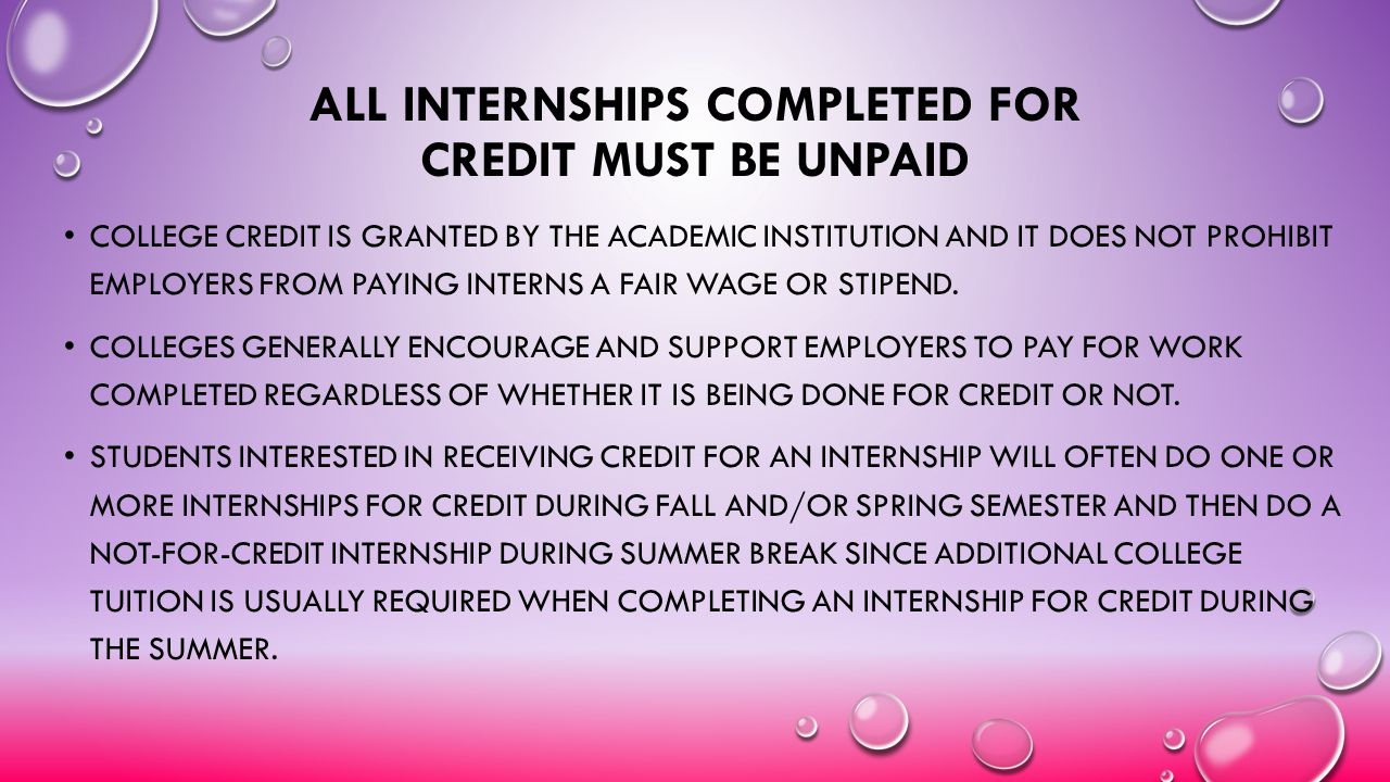 All Internships Completed for Credit Must be Unpaid