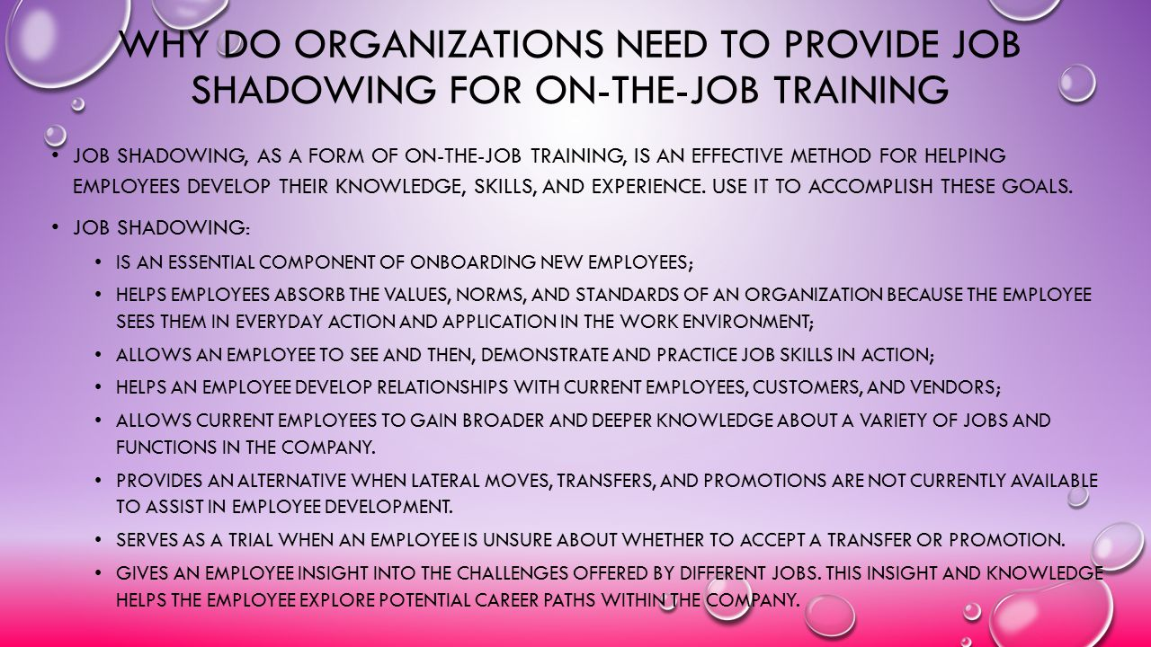 Why do organizations need to provide job shadowing for on-the-job training