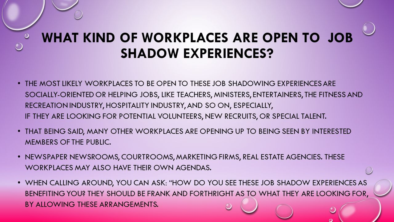 What kind of workplaces are open to job Shadow experiences