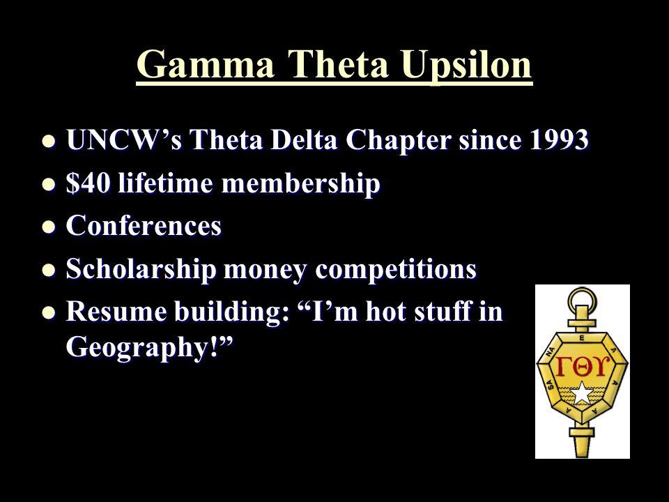 Gamma Theta Upsilon UNCW's Theta Delta Chapter since 1993
