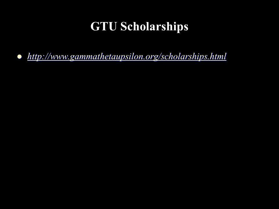 GTU Scholarships http://www.gammathetaupsilon.org/scholarships.html