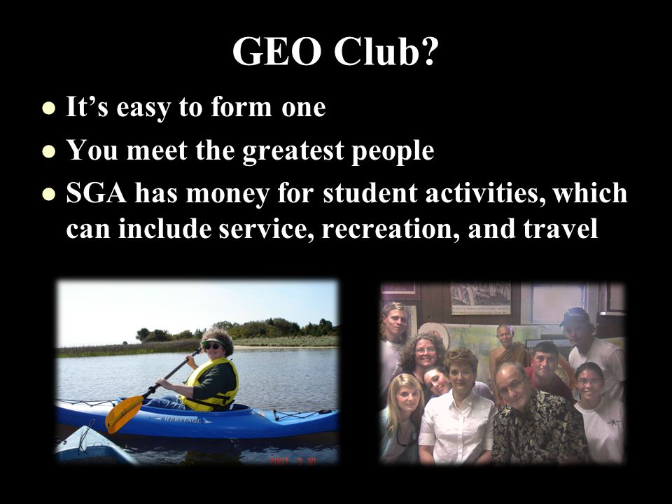 GEO Club It's easy to form one You meet the greatest people