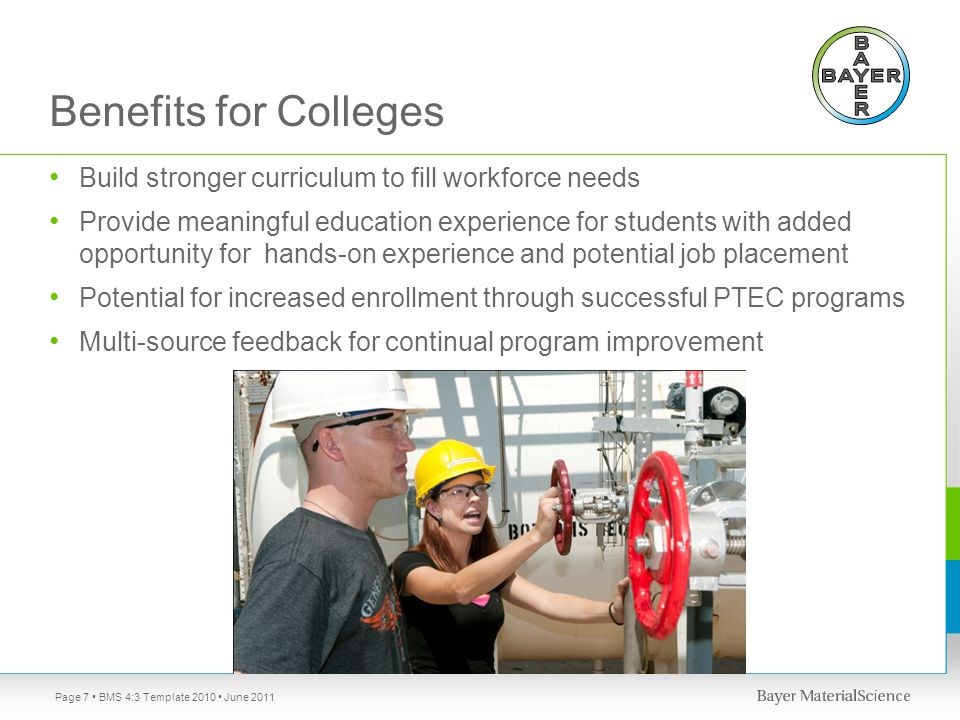 Benefits for Colleges Build stronger curriculum to fill workforce needs.