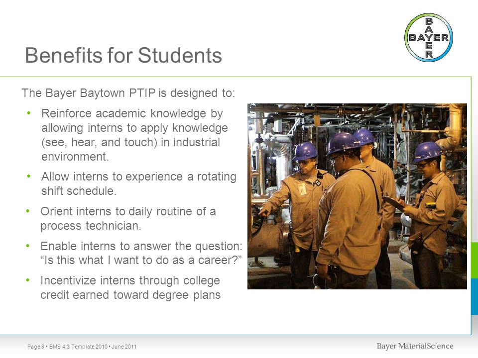 Benefits for Students The Bayer Baytown PTIP is designed to: