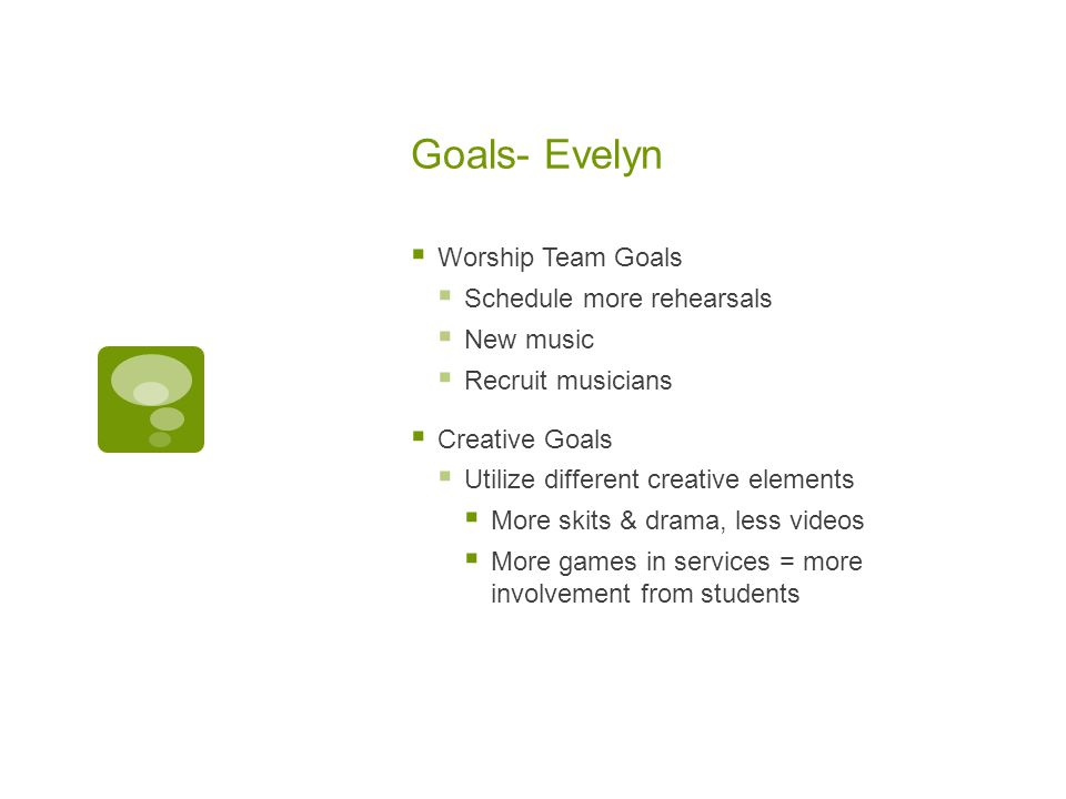 Goals- Evelyn Worship Team Goals Schedule more rehearsals New music