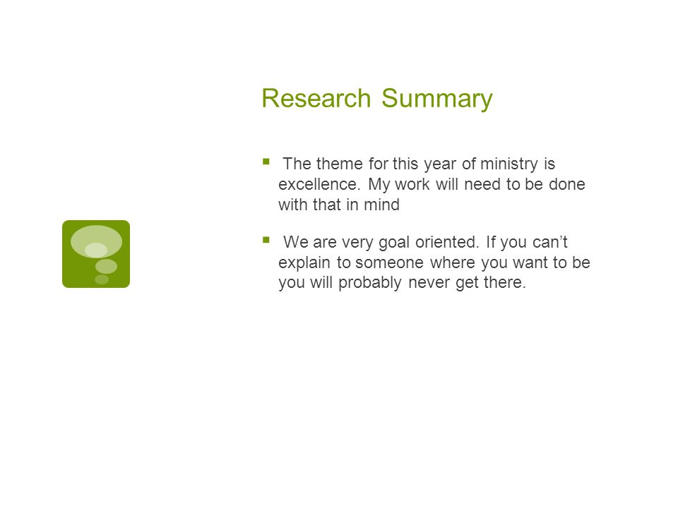 Research Summary The theme for this year of ministry is excellence. My work will need to be done with that in mind.